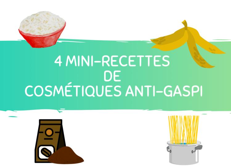4 recettes de cosmetiques anti gaspi