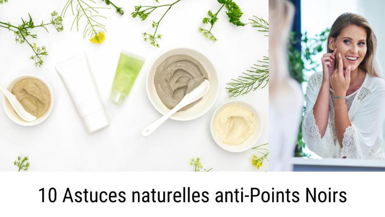 10 astuces naturelles anti points noirs